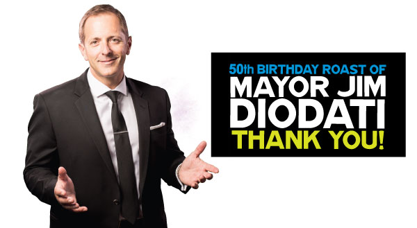 Mayor Jim Diodati's 50th Birthday Roast is 99% Sold Out!