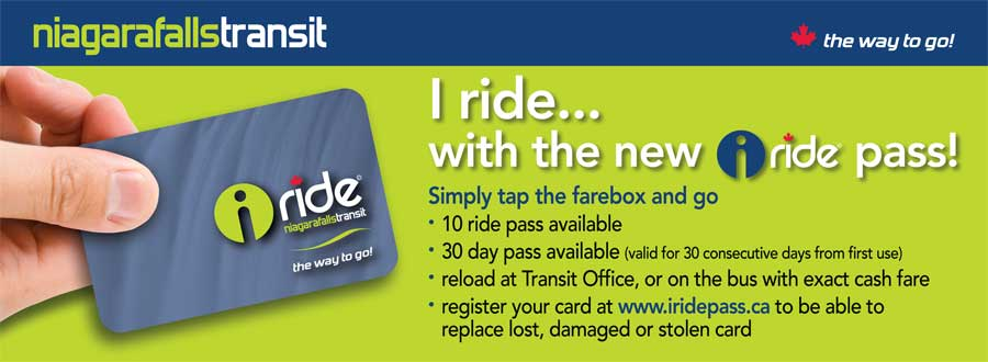 iRide Pass benefits: tap and go; no change required;10 ride and 30 day pass available;reloadable;register your card online in case of theft or loss
